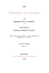 The Princess of Cleves: By Madame de La Fayette. Tr. by Thomas Sergeant Perry. With Illustrations Drawn by Jules Garnier, and Engraved by A. Lamotte, Volume 2