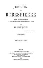 Histoire de Robespierre d'après des papiers de famille: La constituante. 1865