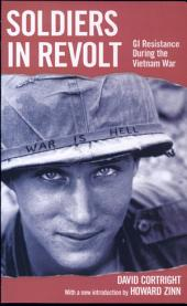 Soldiers in Revolt: GI Resistance During the Vietnam War