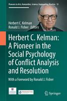 Herbert C  Kelman  A Pioneer in the Social Psychology of Conflict Analysis and Resolution PDF