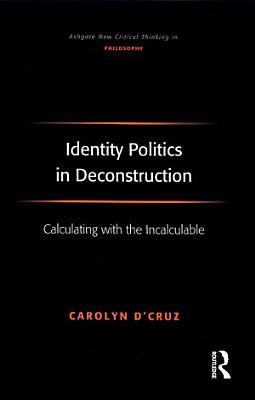 Identity Politics in Deconstruction PDF