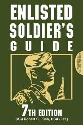 Enlisted Soldier's Guide: Edition 7