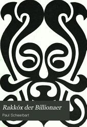 Rakkbox der Billionaer: ein Protzenroman. Die Wilde Jagd : ein entwicklungsroman in acht anderen Geschichten