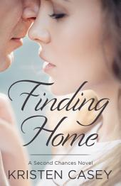 Finding Home: A Second Chances Novel