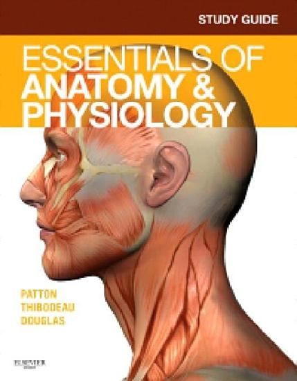 Study Guide for Essentials of Anatomy   Physiology   E Book PDF