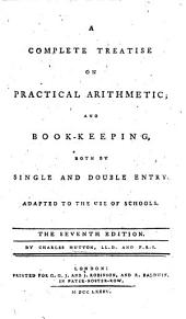 A complete treatise on practical arithmetic and book-keeping ... Seventh edition