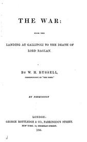 The War: From the Landing at Gallipoli to the Death of Lord Ragian