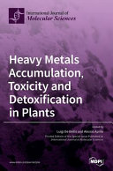 Heavy Metals Accumulation, Toxicity and Detoxification in Plants