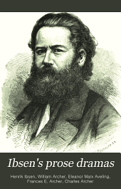 Ibsen's prose dramas: Volume 1
