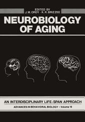 Neurobiology of Aging: An Interdisciplinary Life-Span Approach