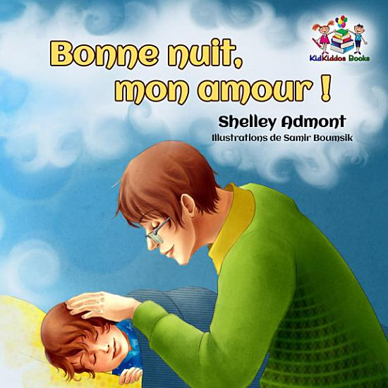 Bonne nuit  mon amour    French Kids Book  Goodnight  My     PDF