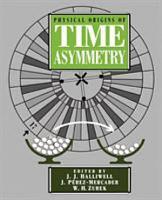 Physical Origins of Time Asymmetry PDF