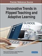 Innovative Trends in Flipped Teaching and Adaptive Learning