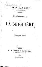 Mademoiselle de la Seiglière: comédie en quatre actes, en prose, Volumes1à3