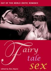 Fairy Tale Sex: Out of This World Erotic Romance