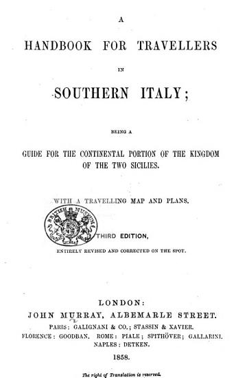 A Handbook for Travellers in Southern Italy     Third edition  of the work originally written by Octavian Blewitt   entirely revised and corrected on the spot PDF