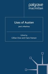Uses of Austen: Jane's Afterlives