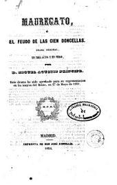 Mauregato, ó, El feudo de las cien doncellas: drama original en tres actos y en verso