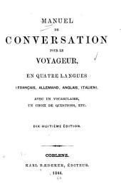 Manuel de conversation pour le voyageur: en quatre langues (français, allemand, anglais, italien) avec un vocabulaire, un choix de questions, etc