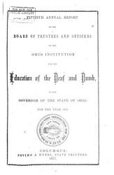 Annual Report of the Ohio Institution for the Education of the Deaf and Dumb, to the Governor of the State of Ohio, for the Year ...