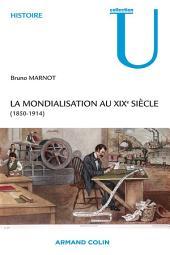 La mondialisation au XIXe siècle: (1850-1914)