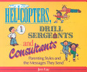Helicopters  Drill Sergeants  and Consultants