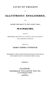 Lives of Eminent and Illustrious Englishmen: From Alfred the Great to the Latest Times, on an Original Plan, Volume 2
