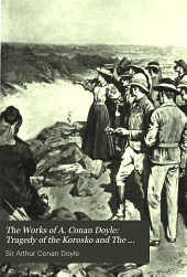 The Works of A. Conan Doyle: Tragedy of the Korosko and The green flag