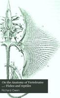 On the anatomy of vertebrates  v 1  1866 PDF