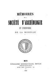 Mémoires de la Société d'Archéologie et d'Histoire de la Moselle: Volume 6