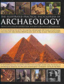 The Illustrated Practical Encyclopedia of Archaeology PDF