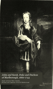 John and Sarah, Duke and Duchess of Marlborough, 1660-1744: based on unpublished letters and documents at Blenheim palace