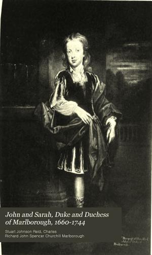 John and Sarah, Duke and Duchess of Marlborough, 1660-1744