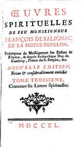 Oeuvres spirituelles de feu Monseigneur François de Salignac de La Mothe-Fenelon: Volume 3