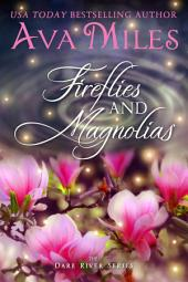 Fireflies and Magnolias: Dare River: Book 3