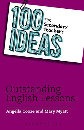 100 Ideas for Secondary Teachers  Outstanding English Lessons PDF