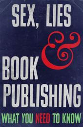 Sex, Lies and Book Publishing: What You Need to Know