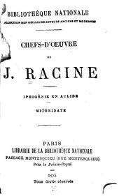Chefs-d'oeuvre: Iphigénie en Aulide.--Mithridate