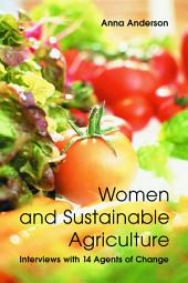 Women and Sustainable Agriculture: Interviews with 14 Agents of Change