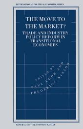 The Move to the Market?: Trade and Industry Policy Reform in Transitional Economies