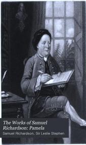 The Works of Samuel Richardson: Volume 1