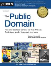 The Public Domain: How to Find & Use Copyright-Free Writings, Music, Art & More, Edition 8