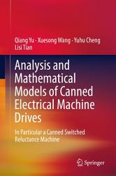 Analysis and Mathematical Models of Canned Electrical Machine Drives PDF