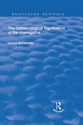 The Epistemological Significance of the Interrogative