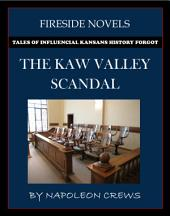 The Kaw Valley Scandal