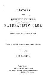 History of the Berwickshire Naturalists' Club, Instituted September 22, 1831: Volume 9