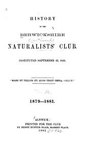 History of the Berwickshire Naturalists  Club  Instituted September 22  1831 Book