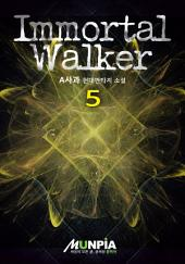 Immortal Walker 5권