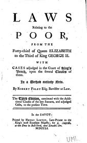 Laws Relating to the Poor: From the Forty-third of Queen Elizabeth to the Third of King George II. [1601-1730]