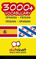 3000 Spanish Frisian Frisian Spanish Vocabulary Book PDF